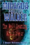 The Well Meaning Killer - Miranda Phillips Walker