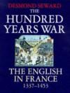Hundred Years War the English In France - Desmond Seward
