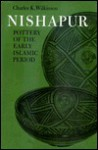 Pottery of the Early Islamic Period - Charles F. Wilkinson, Charles K. Wilkinson