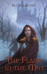 The Flame in the Mist - Kit Grindstaff