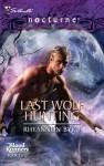 Last Wolf Hunting (Silhouette Nocturne Series #38) - Rhyannon Byrd