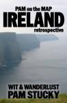 Pam on the Map: Ireland (retrospective) - Pam Stucky
