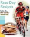 Race Day Recipes - Matt Whatley, Nick Reistad, Ryan Wolfe
