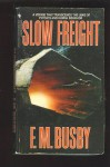 Slow Freight - F.M. Busby