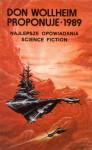 Don Wollheim proponuje 1989 - Ian Watson, Frederik Pohl, George Alec Effinger, David Brin, Tanith Lee, Donald Allen Wollheim