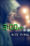 3 a.m. - Nick Pirog