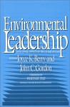 Environmental Leadership: Developing Effective Skills And Styles - John Gordon, William Brown, Jeff Sirmon, Ty Tice, Leslie Carothers, Whitney Tilt