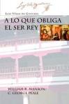 A Lo Que Obliga El Ser Rey - Luis Vélez de Guevara