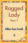 Ragged Lady, Part 1 - William Dean Howells
