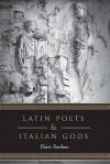 Latin Poets and Italian Gods - Elaine Fantham