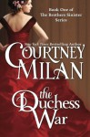 The Duchess War: 1 (The Brothers Sinister) - Courtney Milan