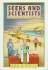 Seers And Scientists: Can The Future Be Predicted? - Ann E. Weiss