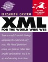 XML for the World Wide Web - Elizabeth Castro