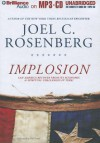 Implosion: Can America Recover from Its Economic & Spiritual Challenges in Time? - Joel C. Rosenberg, Mel Foster