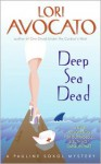 Deep Sea Dead - Lori Avocato