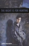 The Night Is For Hunting (The Tomorrow Series, Book 6) - John Marsden