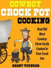Cowboy Crock Pot Cooking - Brent Younger