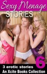 Sexy Menage Stories - an Xcite Books erotic threesomes collection - Josie Jordan, Justine Elyot, Heidi Champa
