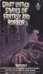 Great Untold Stories of Fantasy and Horror - Sam Moskowitz, Alden H. Norton, Huan Mee, Wardon Allan Curtis, H.P. Lovecraft, Leigh de Hamong, Cleveland Moffett, Norman Douglas, Sarath Kumar Ghosh, Robert W, Chambers, W.C. Morrow, Clotilde Grave, Winston Churchill