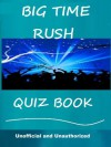 The Unofficial Big Time Rush Quiz Book - Tom Henry