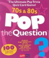 Pop The Question 70s & 80s (The Game Series) (The Game Series) (The Game Series) - Michael Heatley