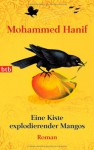 Eine Kiste explodierender Mangos - Mohammed Hanif, Ursula Gräfe