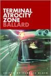 Terminal Atrocity Zone: Ballard: J.G. Ballard 1966-73 - J.G. Ballard, Candice Black