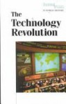 The Technology Revolution (Turning Points) - Clarice Swisher