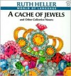 A Cache of Jewels and Other Collective Nouns - Ruth Heller