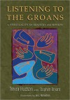 Listening to the Groans: A Spirituality for Ministry and Mission - Trevor Hudson, Stephen Bryant