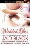 Wedded Bliss - Jaid Black, Kristin Daniels, Kelli Scott, Sky Robinson, Dena Garson