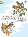 Fifty Favorite Birds Coloring Book - Lisa Bonforte