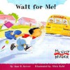 Wait for Me! (My First Reader) - Jane E. Gerver