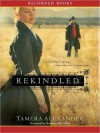 Rekindled: Fountain Creek Chronicles, Book 1 (MP3 Book) - Tamera Alexander, Barbara McCulloh