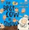 The Best Cow in Show. by Andy Cutbill - Andy Cutbill