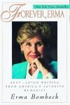Forever, Erma: Best-Loved Writing From America's Favorite Humorist - Erma Bombeck
