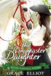 The Ringmaster's Daughter - Grace Elliot