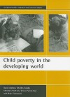 Child poverty in the developing world - David Gordon, Christina Pantazis, Simon A. Pemberton, Peter Townsend