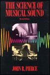 The Science Of Musical Sound - John Robinson Pierce