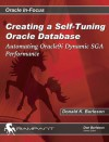 Creating a Self-Tuning Oracle Database: Automating Oracle9i Dynamic SGA Performance - Donald K. Burleson