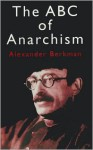The ABC of Anarchism - Alexander Berkman, Paul Avrich, Emma Goldman