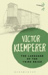 Language of the Third Reich: LTI: Lingua Tertii Imperii - Victor Klemperer