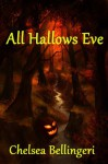 All Hallows Eve (Book 4, New England Witch Chronicles Series) - Chelsea Bellingeri