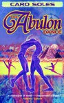 The Abulon Dance - Caro Soles