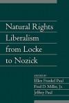 Natural Rights Liberalism from Locke to Nozick - Ellen Frankel Paul