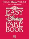 The Easy Disney Fake Book - Hal Leonard Publishing Company