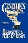 Genethics: The Clash Between the New Genetics and Human Values - David Suzuki, Peter S. Knudtson