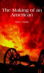 The Making of an American - Dave Taylor
