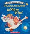 Un, Deux, Trois, Voila La Mere L'Oie! - Barbara Reid