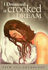 I Dreamed a Crooked Dream - Roh Morgon, E.A.J. Smith, Melanie Smith, Sarah A. Peterson, Earl Scialabba, C. Michael Fontes, Christopher Wood, P.D. Wright, R. Garrett Wilson
